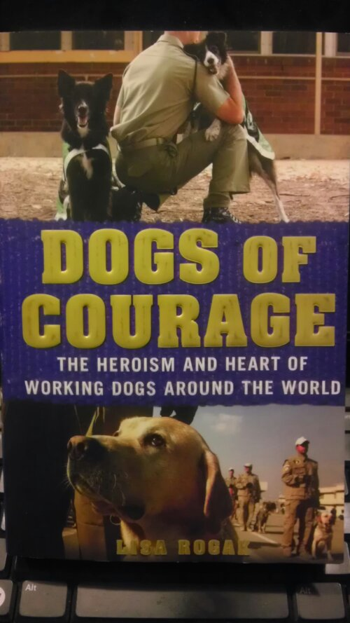 Dogs of Courage by Lisa Rogak